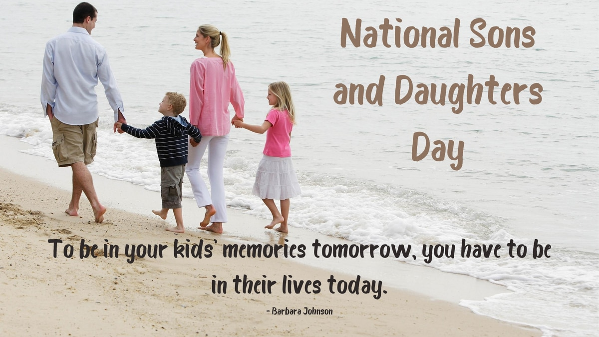National Sons and Daughters Day is August 11th.