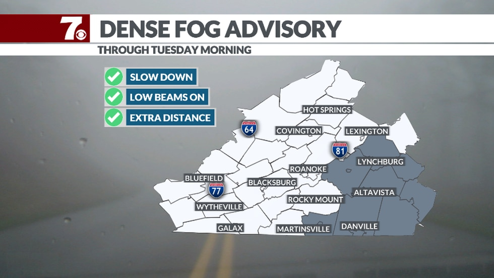 A Dense Fog Advisory has been issued for Central VA and Southside through Tuesday morning....